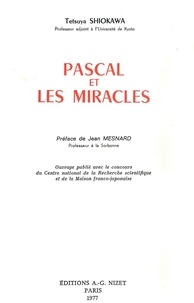 Tetsuya Shiokawa et Jean Mesnard - Pascal et les miracles.
