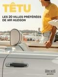 Têtu et Bastiaan Ellen - Les 20 villes préférées de Mr Hudson.