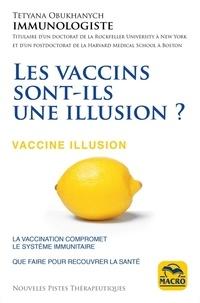 Tetyana Obukhanych - Les vaccins sont-ils une illusion ?.