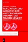 Text, Autor und Wissen in der 'historiografía indiana' der Frühen Neuzeit - Die Décadas von Antonio de Herrera y Tordesillas.