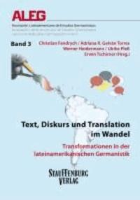 Text, Diskurs und Translation im Wandel - Transformationen in der lateinamerikanischen Germanistik.