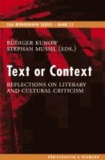 Text or Context - Reflections on Literary an Cultural Criticism.