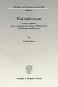 Text und Leben - Goethes Spiel mit inner- und außerliterarischer Wirklichkeit in Dichtung und Wahrheit.