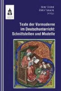 Texte der Vormoderne im Deutschunterricht - Schnittstellen und Modelle.