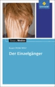 Texte.Medien - Klaus-Peter Wolf: Der Einzelgänger: Textausgabe mit Materialien.