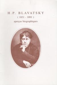Textes théosophiques - HP Blavatsky (1831-1891) - Aperçus biographiques.