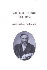Textes théosophiques - William Q. Judge (1851-1896) - Aperçus biographiques.