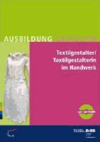 Textilgestalter/Textilgestalterin im Handwerk - Umsetzungshilfen und Praxistipps.