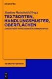 Textsorten, Handlungsmuster, Oberflächen - Linguistische Typologien der Kommunikation.