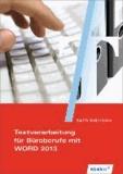 Textverarbeitung für Büroberufe mit WORD 2013. Schülerbuch.