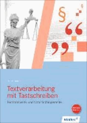 Textverarbeitung mit Tastschreiben für Rechtsanwalts- und Notarfachangestellte - Fachbezogene Informationsverarbeitung.