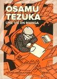 Tezuka Productions - Osamu Tezuka - Une vie en manga.