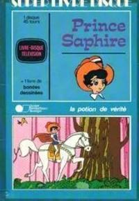 Tezuka Productions et  Mushi Productions - Prince Saphire  : La potion de vérité - Avec un disque 45 tours.