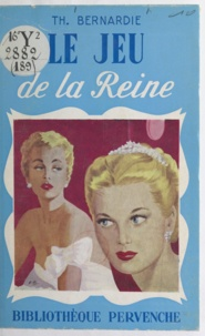 Th. Bernardie - Le jeu de la Reine.