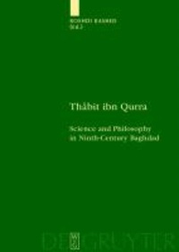 Thabit ibn Qurra - Science and Philosophy in Ninth-Century Baghdad.