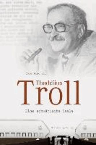 Thaddäus Troll - Eine schwäbische Seele.