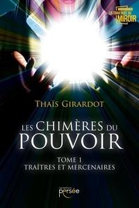 Thaïs Girardot - Les chimères du pouvoir Tome 1.