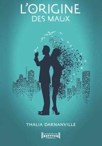 Thalia Darnanville - L'origine des maux.