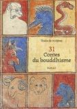 Thalie de Molènes - 31 contes du bouddhisme.