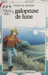 Thalie de Molènes - La Galopeuse de lune.