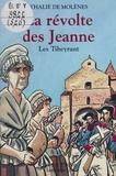 Thalie de Molènes - La révolte des Jeanne - Les Tibeyrant.