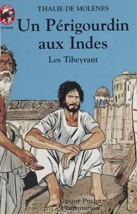 Thalie de Molènes - Les Tibeyrant  : Un Périgourdin aux Indes.