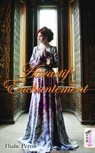 Thalie Perrot - Attractif Enchantement.
