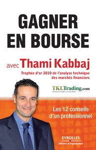 Thami Kabbaj - Gagner en Bourse avec Thami Kabbaj - Les 12 conseils d'un professionnel.