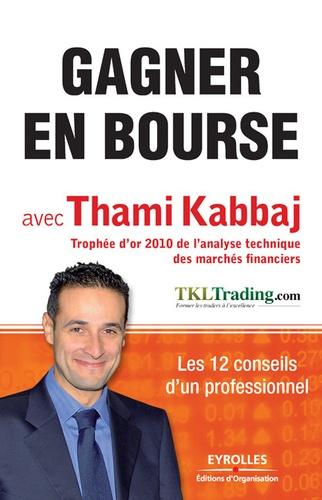 Gagner en Bourse avec Thami Kabbaj - 9782212147117 - 12,99 €