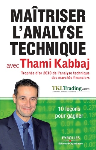 Maitriser l'analyse technique avec Thami Kabbaj - 9782212410549 - 12,99 €