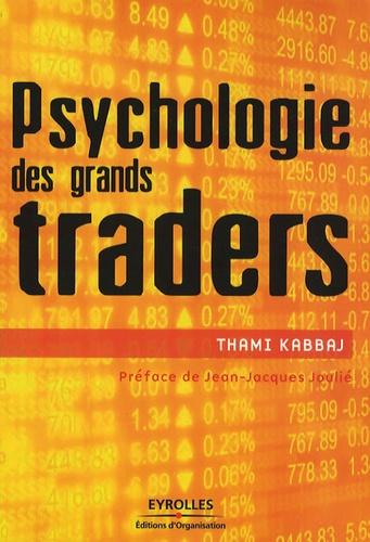 Thami Kabbaj - Psychologie des grands traders.