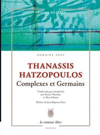 Thanassis Hatzopoulos et Hervé Bauer - Complexes et Germains.