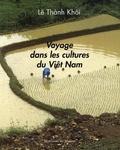 Thânh Khôi Lê - Voyage dans les cultures du Viêt Nam.