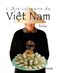 Thanh Lan et Olivier Grivat - L'art culinaire du Viêt Nam.