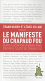 Thanh Nghiem et Cédric Villani - Le manifeste du crapaud fou - Un appel à l'action pour un nouveau monde écrit par le collectif des crapauds fou.