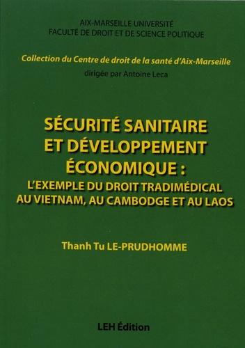 Sécurité sanitaire et développement économique : l'exemple du droit tradimédical au Vietnam, au Cambodge et au Laos