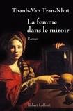 Thanh-Van Tran-Nhut - La femme dans le miroir.