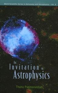 Thanu Padmanabhan - An Invitation to Astrophysics.