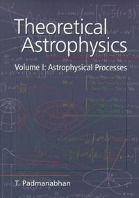 Theoretical Astrophysics. Volume 1, Astrophysical Processes.pdf