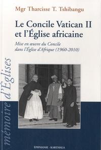 Tharcisius Tshibangu - Le Concile Vatican II et l'Eglise africaine.