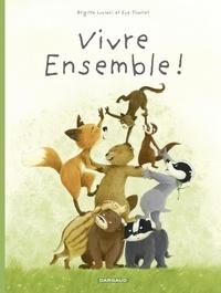 Tharlet Eve et Luciani Brigitte - La Famille Blaireau-Renard  - tome 3 - La Famille Blaireau Renard présente... Vivre ensemble !.