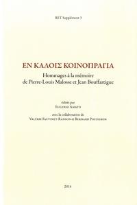 Eugenio Amato - Revue des Etudes Tardo-antiques Supplément 3 : En Kaloas Koinopragaea - Hommages à la mémoire de Pierre-Louis Malosse et Jean Bouffartigue.