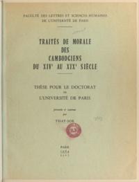 Thay-Sok - Traités de morale des Cambodgiens du XIVe au XIXe siècle - Thèse pour le Doctorat de l'Université de Paris.