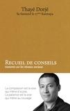 Thayé Dorjé - Recueil de conseils transmis sur les réseaux sociaux.