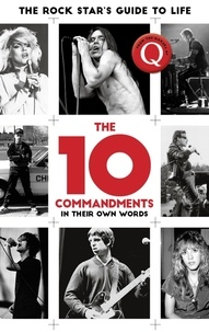The 10 Commandments - The Rock Star's Guide to Life.