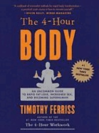 The 4 (Four) Hour Body - The Secrets and Science of Rapid Body Transformation.