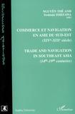 Thê-Anh Nguyen et Yoshiaki Ishizawa - Commerce et navigation en Asie du Sud-Est (XIVe-XIXe siècle).