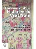 Thê-Anh Nguyen - Parcours d'un historien du Viêt Nam - Recueil des articles écrits par Nguyên Thê Anh.
