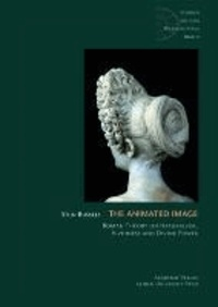 The Animated Image - Roman Theory on Naturalism, Vividness and Divine Power.