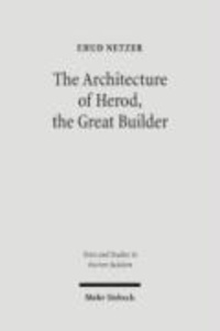 The Architecture of Herod, the Great Builder.